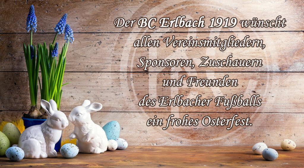 Der BC Erlbach wünscht allen Vereinsmitgliedern, Sponsoren, Zuschauern und Freunden des Erlbacher Fußballs ein frohes Osterfest.